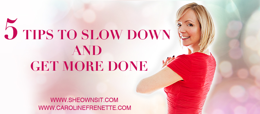 5 tips to slow down