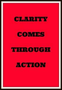 ClarityComesThroughAction