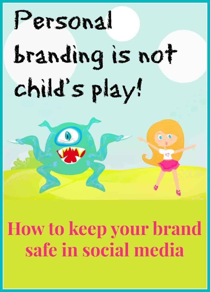 Personal Branding -- Keep Your Brand Safe in Social Media -- Katherine Kotaw