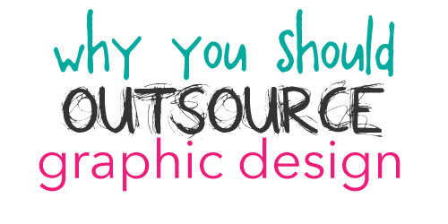 reasons why you should outsource your graphic design by: @bekdavis