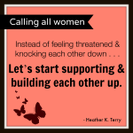 Women: Let's support & build each other up