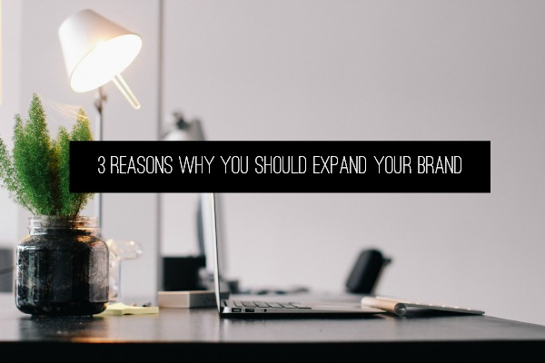 3-reasons-why-you-should-expand-your-brand