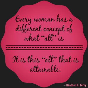 Can a Woman Have It All? That Depends by Heather K Terry | She Owns It