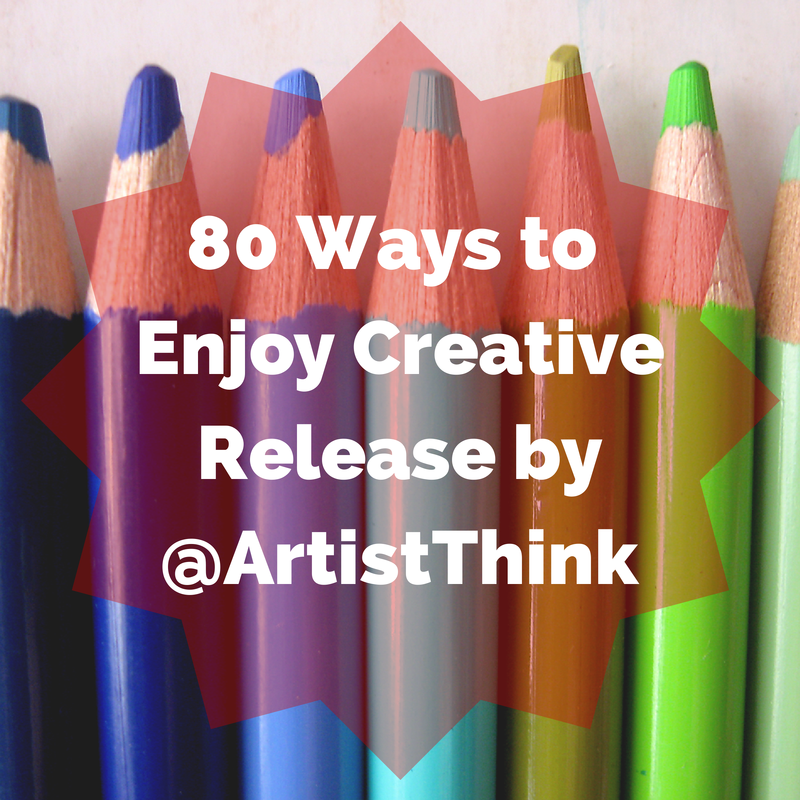 80 Ways to Enjoy Creative Release by @ArtistThink