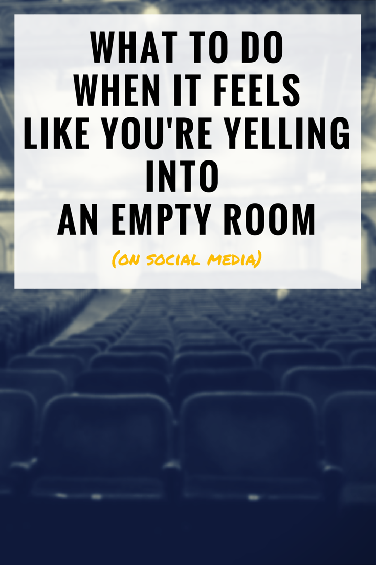 What To Do When It Feels Like You're Yelling Into An Empty Room