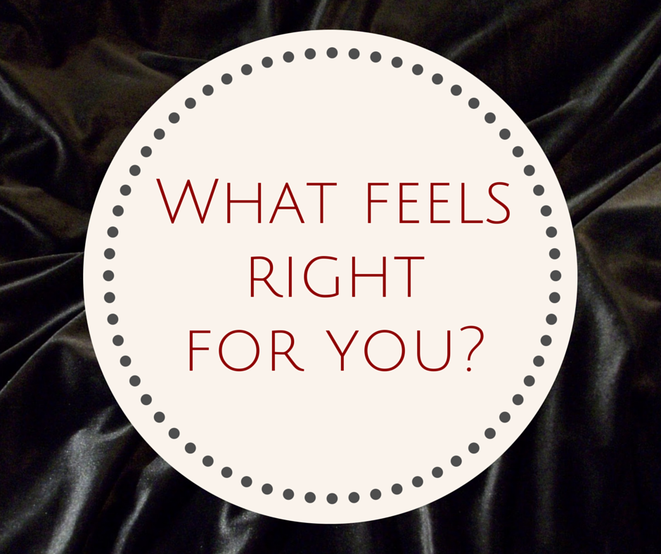 What Feels Right for You-