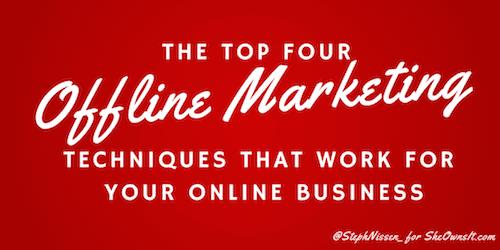 four-offline-marketing-techniques-online-business-steph-nissen-she-owns-it