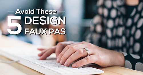 Avoid These 5 Design Faux Pas