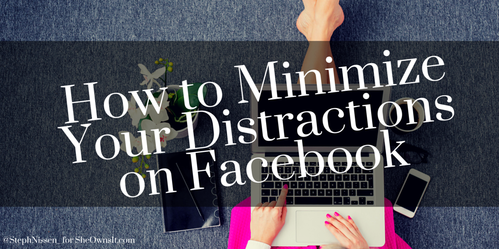minimize-distractions-facebook-social-media-steph-nissen
