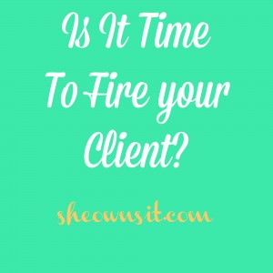 Is It Time to Fire Your Client