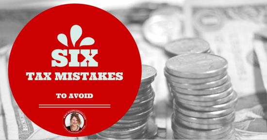 Six Tax Mistakes to Avoid