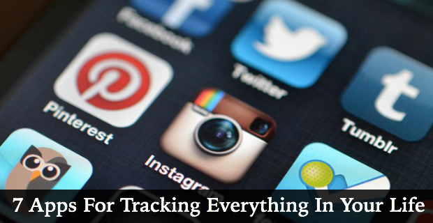 7 Apps For Tracking Everything In Your Life