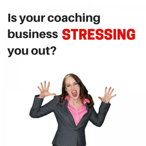Is your coaching business stressing you(2)