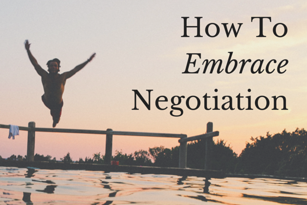 How To Embrace Negotiation