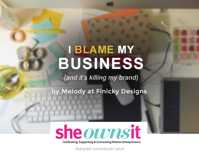 I Blame My Business by Finicky Designs