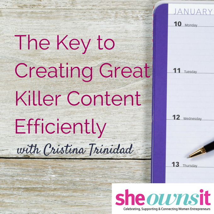 The Key to Creating Great Killer Content Efficiently with Cristina Trinidad for She Owns It by @faithfulsocial