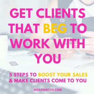 Get Clients that BEG To Work With You-