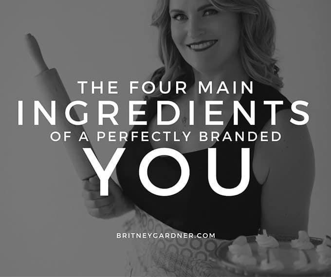 personal branding ingredients by britneygarder.com