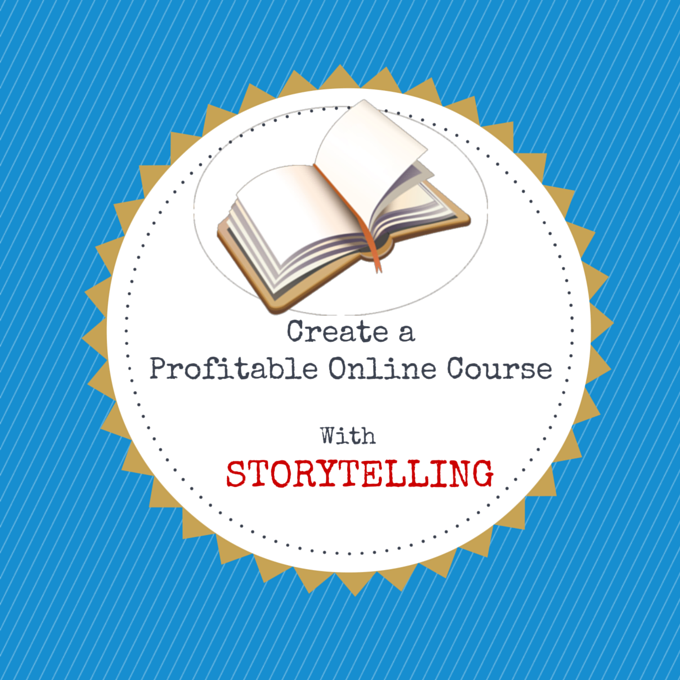 To Create Your Profitable Online Course: Begin With A Story