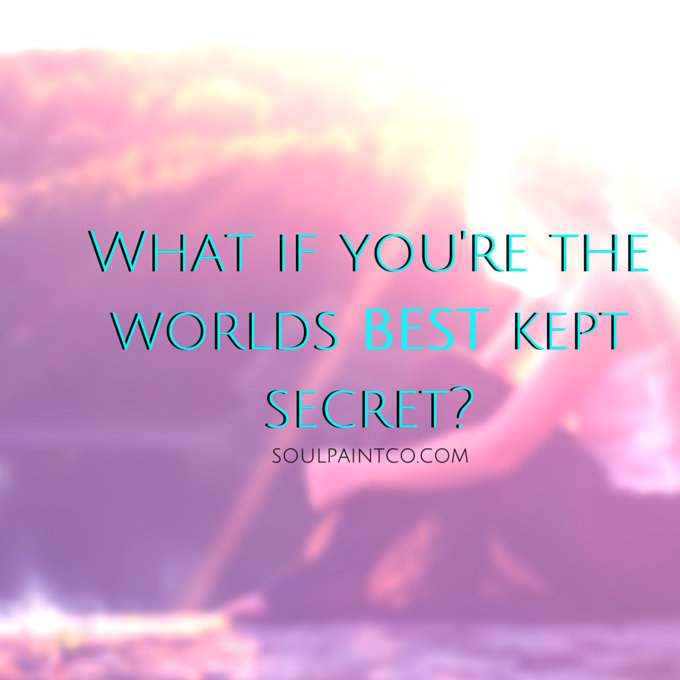 What if you're the worlds BEST kept secret-soulpaintco.com