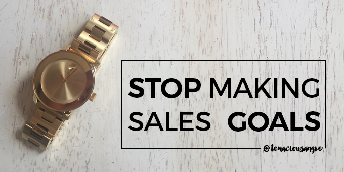 stop making sales goals