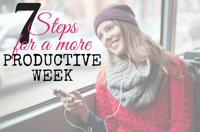 7 Steps to a More Productive Week