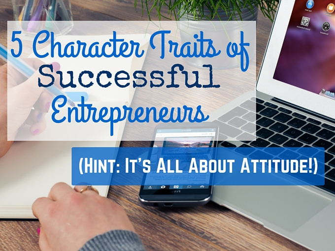 5 Character Traits of Successful Entrepreneurs (2)