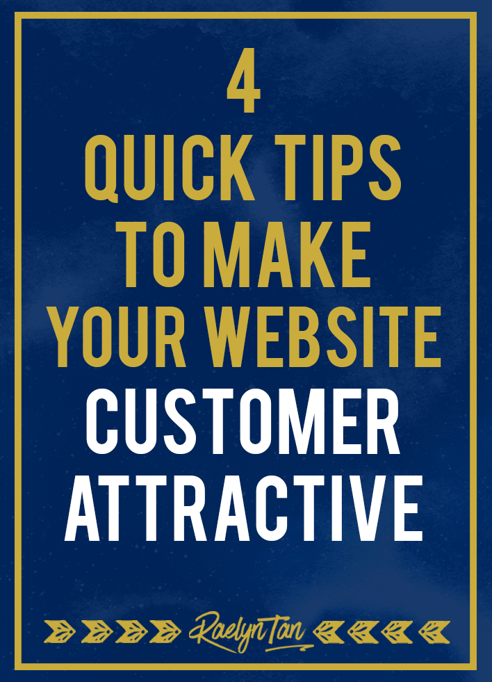 4 Quick Tips to Make Your Website Customer Attractive