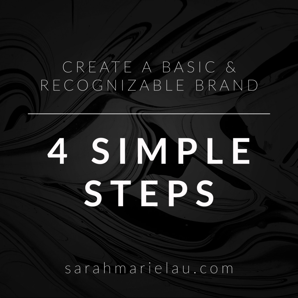 Four simple steps to create a basic and recognizable brand