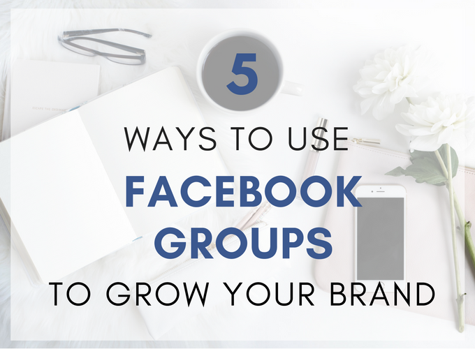 5 Ways to Use FB Groups to Grow Your Brand by @hobbesandco