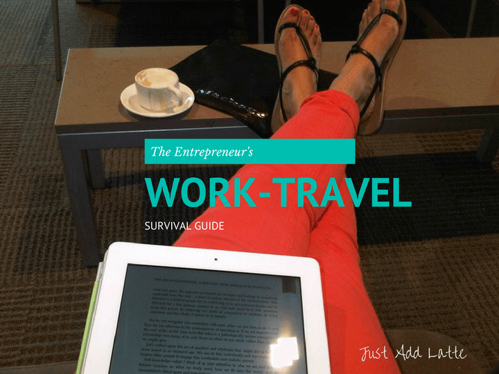 The entrepreneur's work-travel survival guide - 5 tips by Maya Chendke