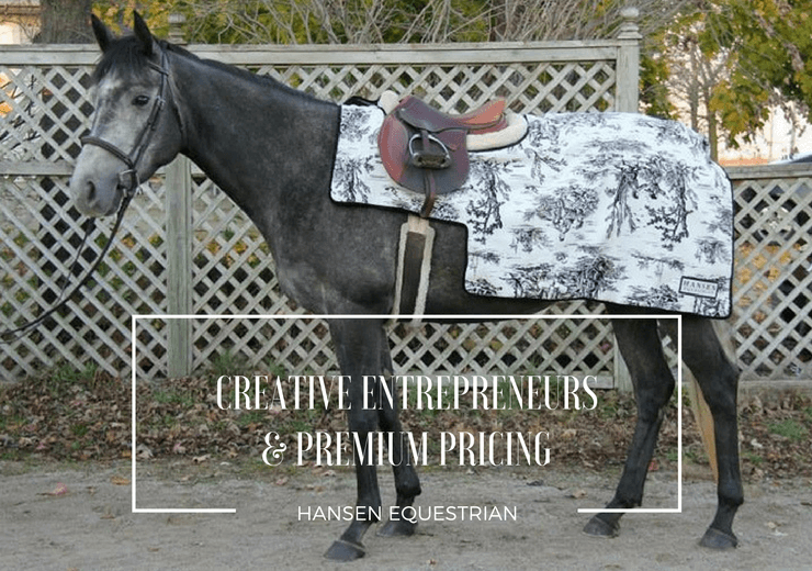 Hansen Equestrian lessons about premium pricing for creative entrepreneurs.