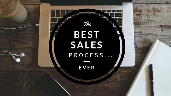 The Best Sales Process...Ever