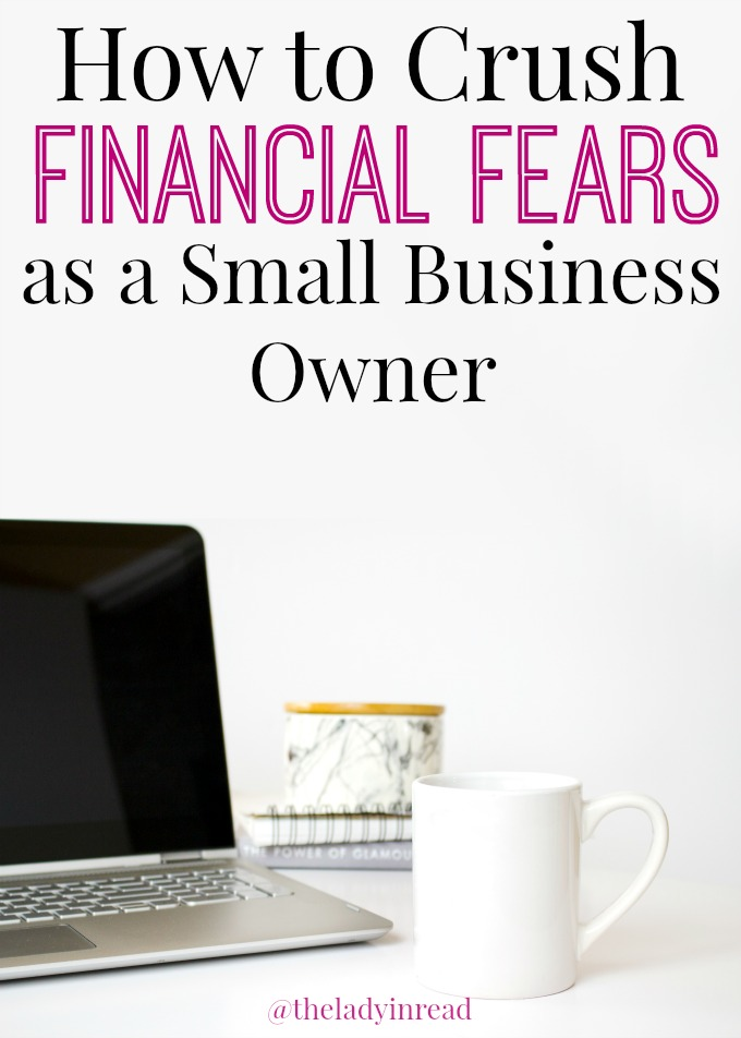 How to Crush Financial Fears as a Small Business Owner by @theladyinread for SheOwnsIt.com