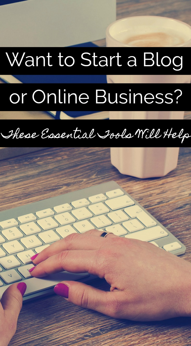Want to Start a Blog or Online Business? These Essential Tools Will Help