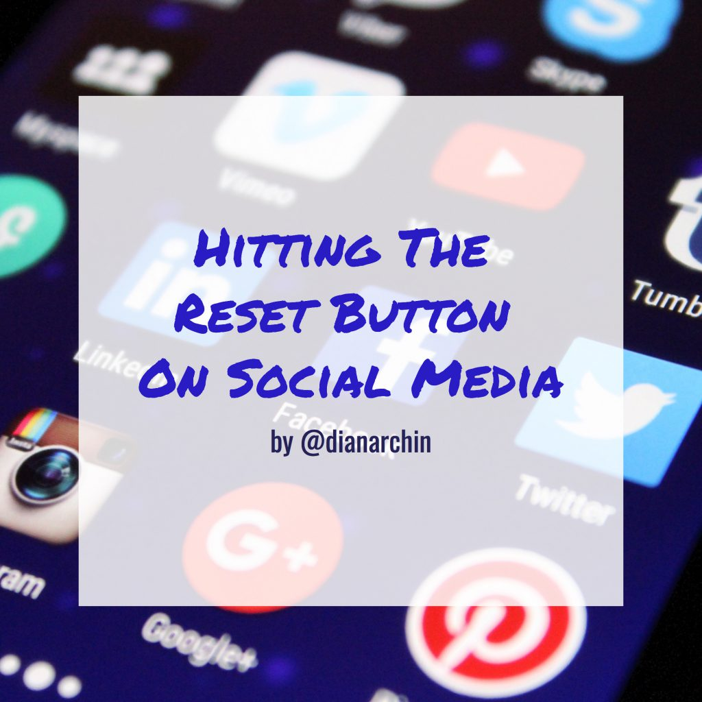 Hitting The Reset Button On Social Media