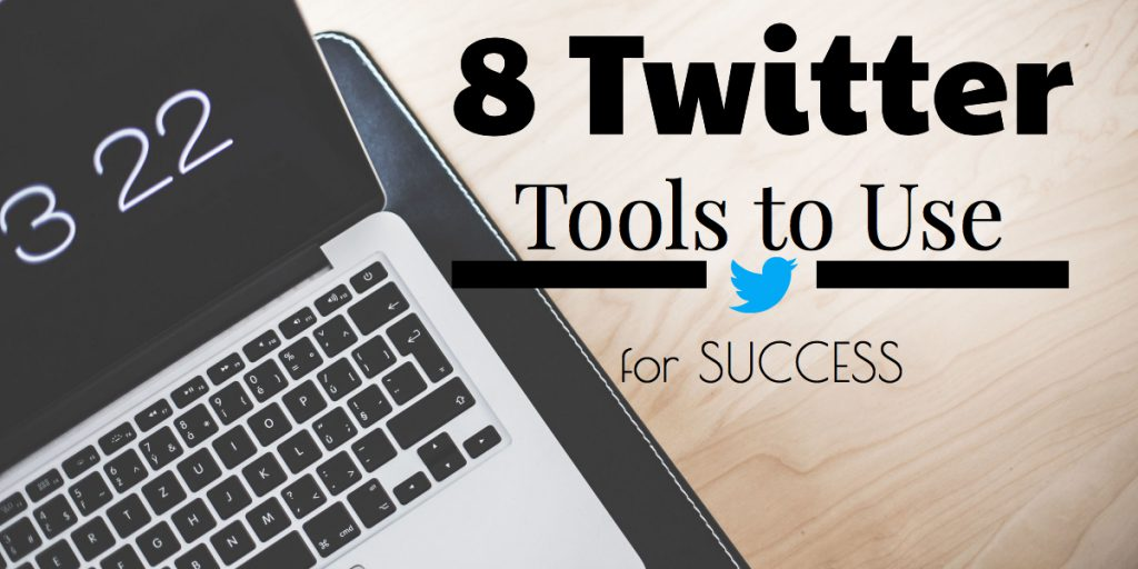 8 Twitter Tools