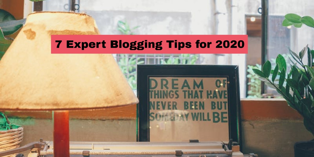 7 Expert Blogging Tips for 2020 by @DONNAAMOS