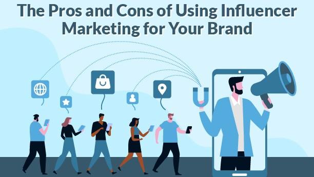 Do the Pros of Influencer Marketing Outweigh Its Cons