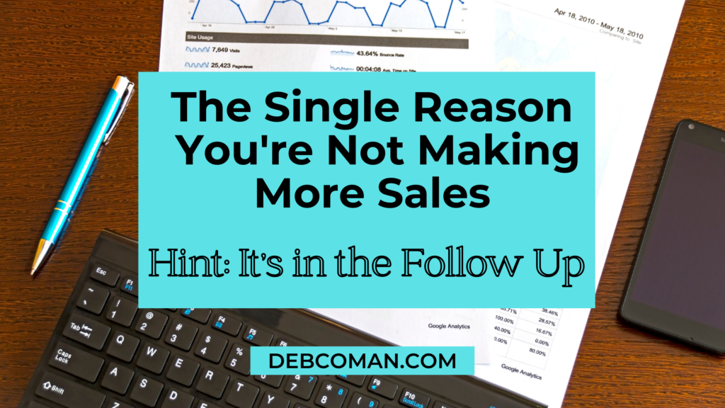 The Single Reason You're Not Making More Sales by Deb Coman
